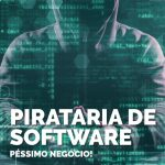 Pirataria De Software – Conheça Os Riscos Empresariais E Penais