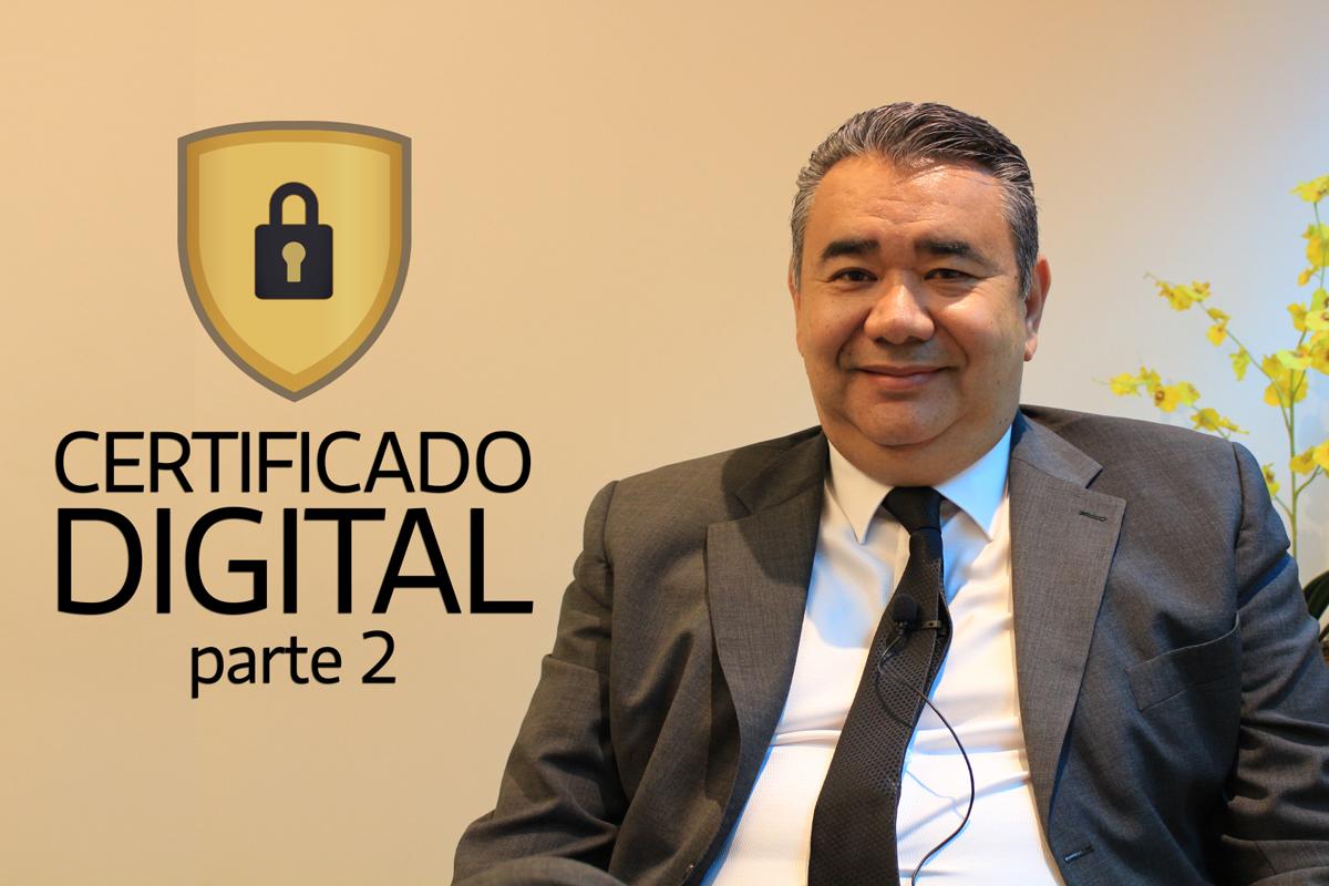 Saiba Tudo Sobre Certificado Digital – Parte 2