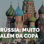 Rússia Muito Além Da Copa