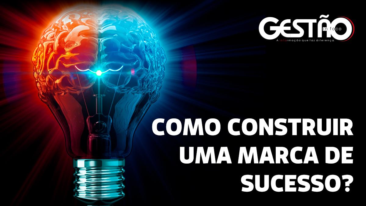 COMO CONSTRUIR UMA MARCA DE SUCESSO—LINKEDIN