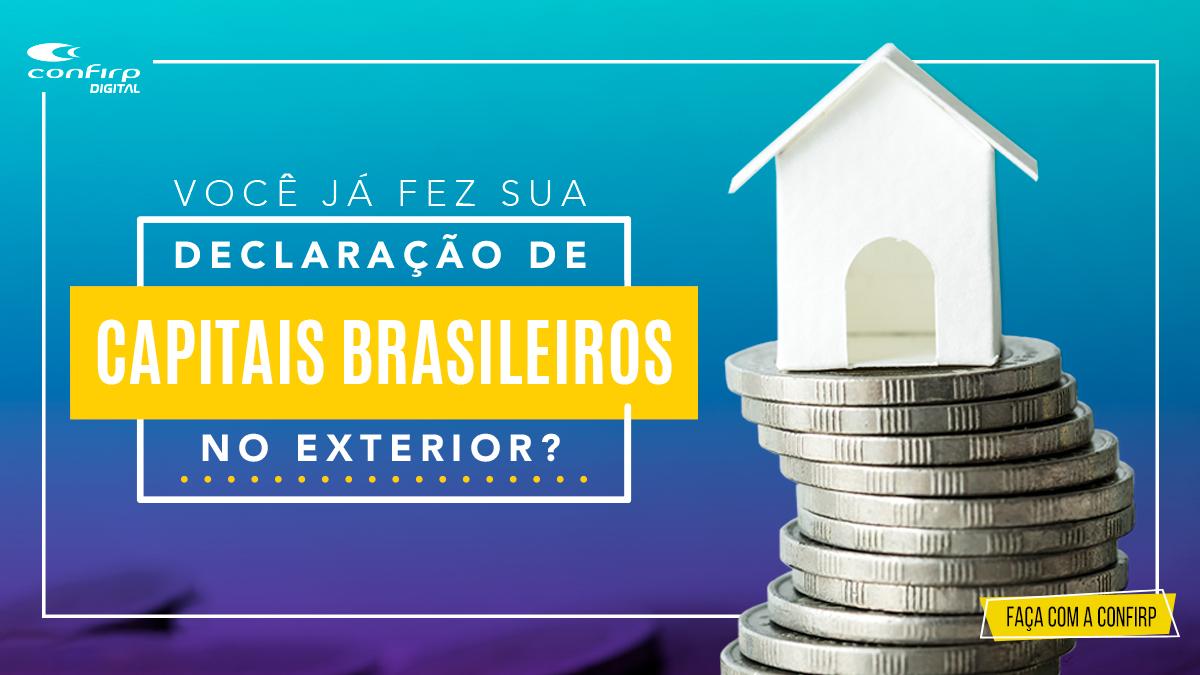Declaração De Capitais Brasileiros No Exterior (CBE) – Saiba Tudo!