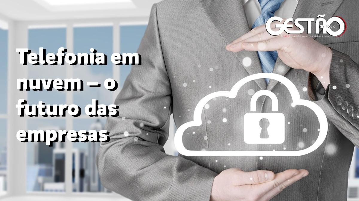 Telefonia Em Nuvem – O Futuro Das Empresas