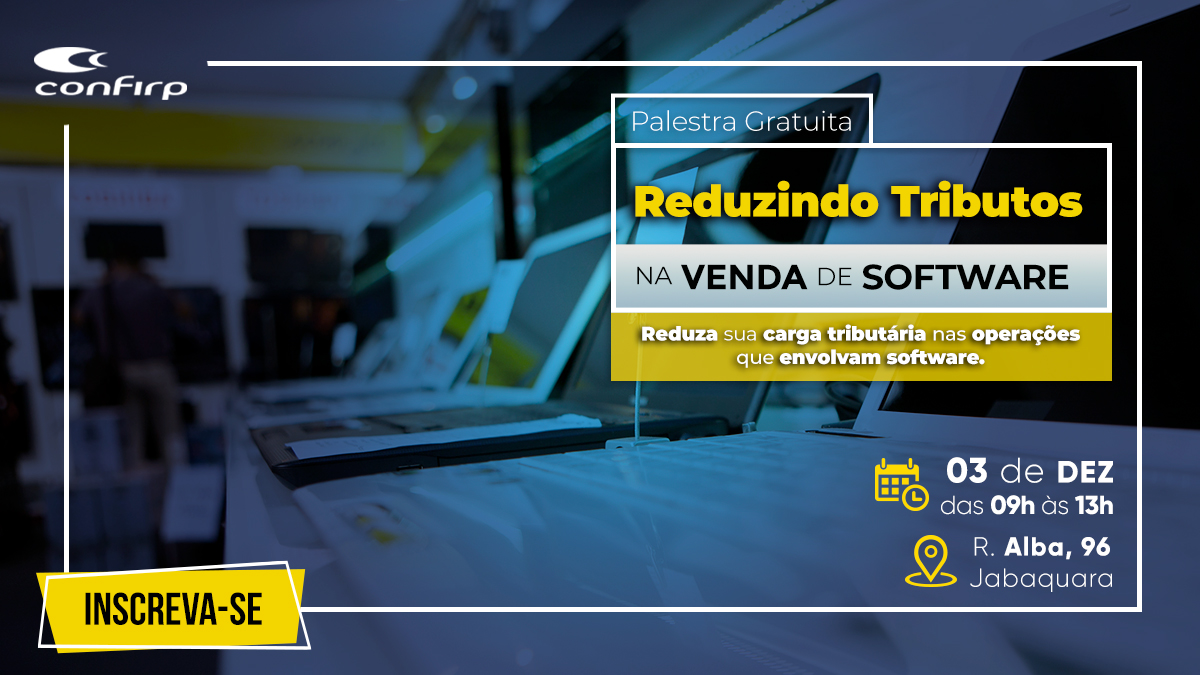 PALESTRA – REDUZINDO TRIBUTOS NA VENDA DE SOFTWARE